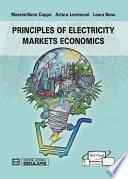 Principles of Electricity Markets Economics