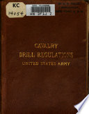 Drill Regulations For Cavalry United States Army