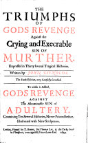The Triumphs of Gods Revenge Against the Crying and Execrable Sin of Murther