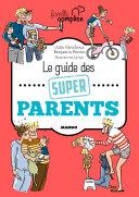 Le guide des super parents [Pdf/ePub] eBook
