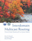 Interdomain Multicast Routing: Practical Juniper Networks and Cisco ...