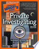 The Complete Idiot's Guide to Private Investigating, 2nd Edi