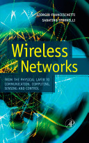 Wireless networks : from the physical layer to communication, computing, sensing, and control / edited by Giorgio Franceschetti and Sabatino Stornelli