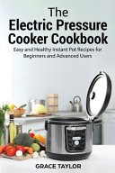 The Electric Pressure Cooker Cookbook Book