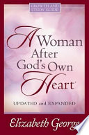 A Woman After God s Own Heart   Growth and Study Guide Book