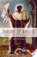 The Throne Of Adulis Red Sea Wars On The Eve Of Islam [Pdf/ePub] eBook