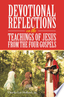 Devotional Reflections On The Teachings Of Jesus From The Four Gospels
