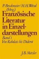 Französische Literatur in Einzeldarstellungen. 1. Von Rabelais bis Diderot