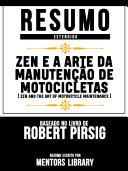 Resumo Estendido: Zen E A Arte Da Manutenção De Motocicletas [Pdf/ePub] eBook