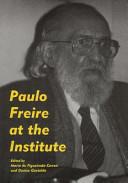 Paulo Freire at the Institute