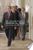 The Foreign Policy of George W  Bush Book