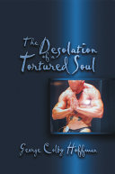 The Desolation of a Tortured Soul