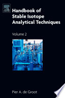 """Handbook of Stable Isotope Analytical Techniques Vol II"" by Pier A. de Groot"