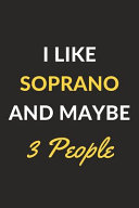 I Like Soprano and Maybe 3 People