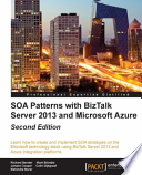 Soa Patterns with BizTalk Server 2013 - Second Edition