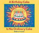 A Birthday Cake is No Ordinary Cake