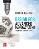 Design for Advanced Manufacturing: Technologies and Processes Pdf/ePub eBook