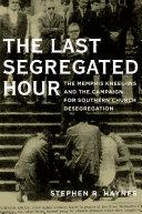 The Last Segregated Hour