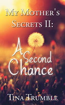 My Mother s Secrets II  A Second Chance