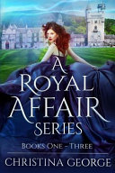 A Royal Affair - Series: Book One Two, and Three