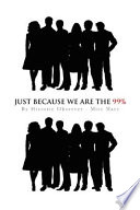 Just Because We Are the 99