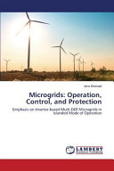 Microgrids: Operation, Control, and Protection