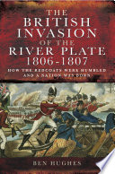 The British Invasion of the River Plate  1806   1807 Book