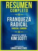 Pdf Resumen Completo: Franqueza Radical (Radical Candor) - Basado En El Libro De Kim Scott Telecharger