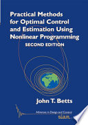 Practical Methods for Optimal Control and Estimation Using Nonlinear Programming