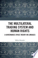 The Multilateral Trading System and Human Rights