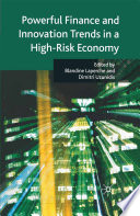 Powerful Finance and Innovation Trends in a High Risk Economy