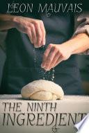The Ninth Ingredient