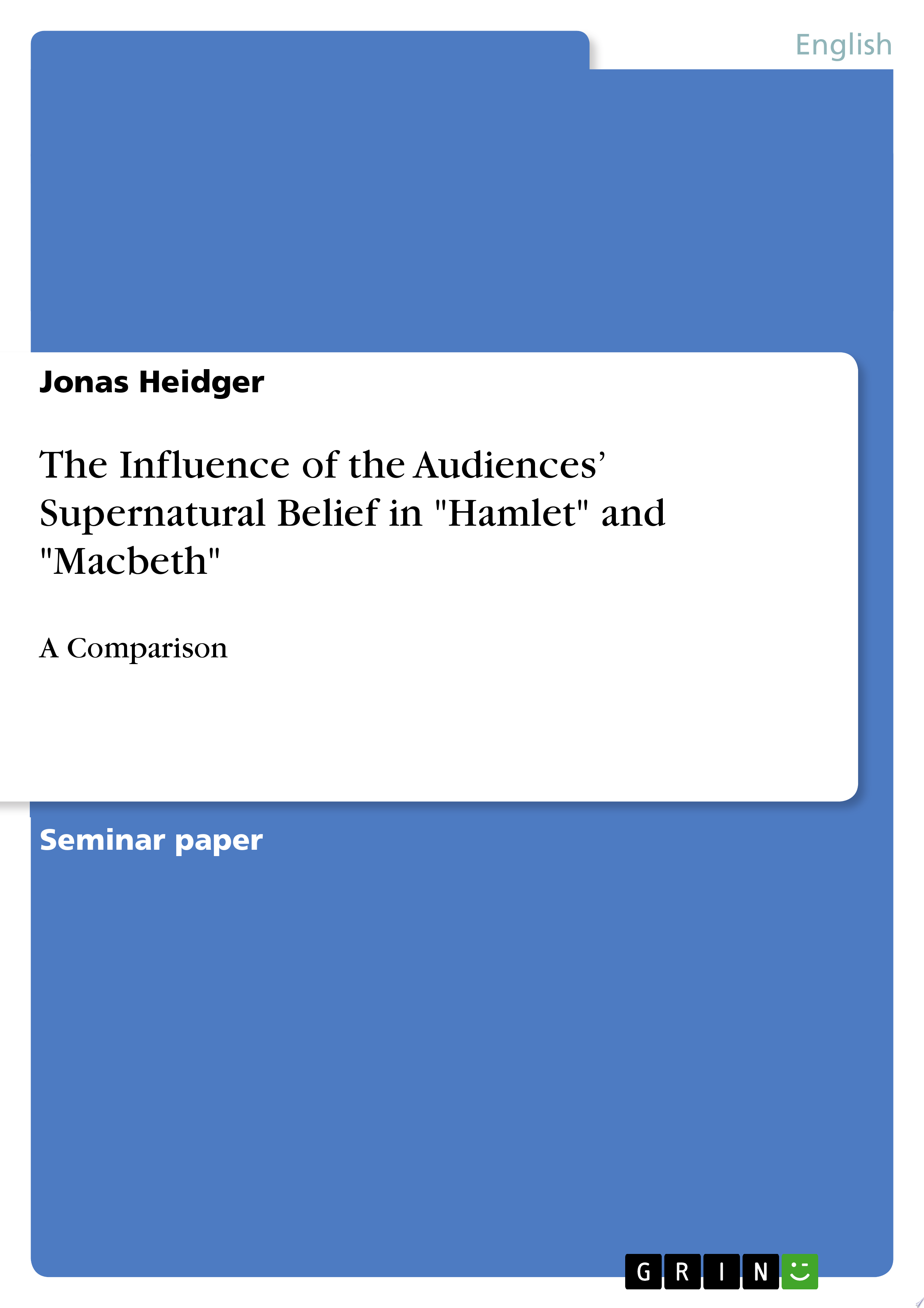 The Influence of the Audiences    Supernatural Belief in  Hamlet  and  Macbeth