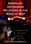 American Vietnamese Relations In The Wake Of War