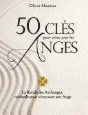 50 clés pour vivre avec les anges