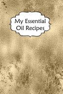My Essential Oil Recipes