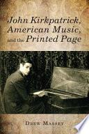 John Kirkpatrick American Music And The Printed Page