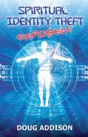 Spiritual Identity Theft Exposed