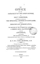 The office for the sacrament of the Lord's supper, or holy communion, according to the use of the Episcopal Church in Scotland, with a preliminary dissertation by J. Skinner
