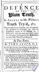 A Defence of the Plain Truth in answer to Mr. Wither's Truth Try'd, etc