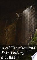 Axel Thordson and Fair Valborg: a ballad