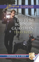Duty Bound Guardian  Mills   Boon Love Inspired Suspense   Capitol K 9 Unit  Book 2