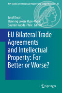 EU Bilateral Trade Agreements and Intellectual Property: For Better or Worse? Pdf/ePub eBook