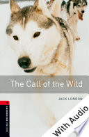 The Call of the Wild   With Audio Level 3 Oxford Bookworms Library