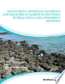 Monitoring Artificial Materials and Microbes in Marine Ecosystems  Interactions and Assessment Methods Book