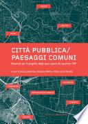 Città pubblica/Paesaggi comuni