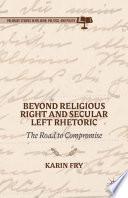 Beyond Religious Right and Secular Left Rhetoric