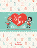 The I Love Lucy Cookbook