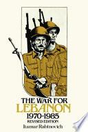 The War for Lebanon  1970 1985 Book