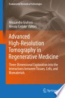 Advanced High-Resolution Tomography in Regenerative Medicine